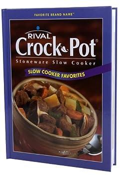 Rival Crock-Pot Stoneware Slow Cooker: Slow Cooker Favorites (Favorite Brand Name) 1412720974 Book Cover