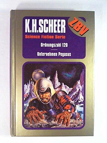 Ordnungszahl 120/Unternehmen Pegasus (Science Fiction Serie ZBV Zur besonderen Verwendung Band 2)