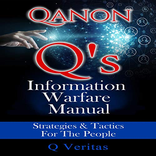 QAnon Q's Information Warfare Manual audiobook cover art