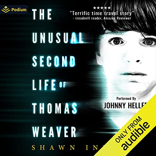 The Unusual Second Life of Thomas Weaver Audiobook By Shawn Inmon cover art