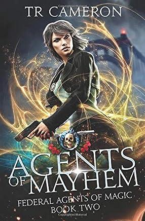 Agents Of Mayhem: An Urban Fantasy Action Adventure (Federal Agents of Magic)