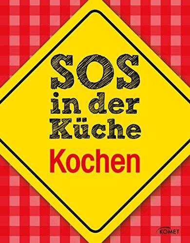 SOS in der Küche: Kochen: Was tun, wenn's anbrennt? Und andere überlebenswichtige Tipps beim Kochen