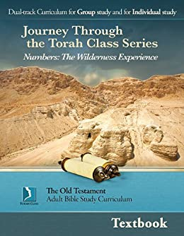 Numbers: The Wilderness Experience, Textbook (Journey Through the Torah Class for Adults) by [Thomas Bradford, Kate Etue]