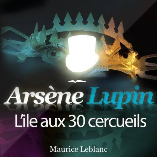 L'île aux 30 cercueils (Arsène Lupin 25) audiobook cover art