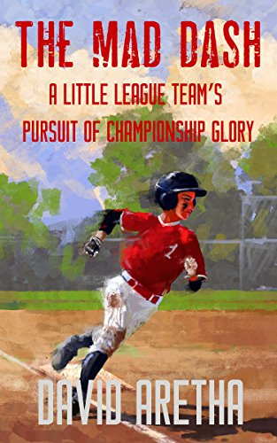 The Mad Dash: A Little League Team's Pursuit of Championship Glory: Middle Grade Baseball Story for Kids Ages 7-12 Children