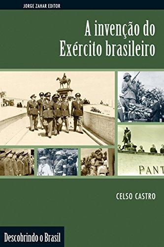 A invenção do Exército brasileiro (Descobrindo o Brasil)