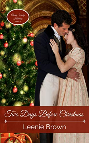 Two Days Before Christmas: A Pride and Prejudice Novella (Darcy Family Holidays Book 1) by [Leenie Brown]