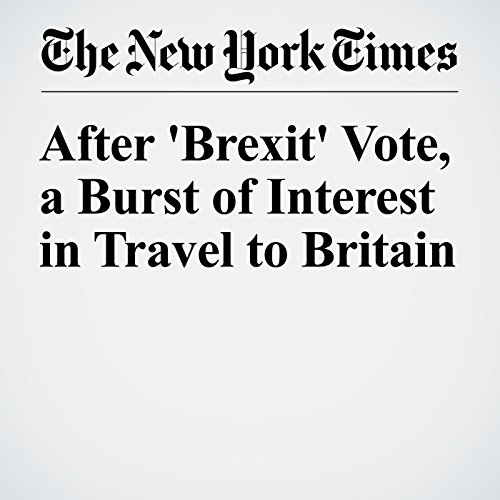 After 'Brexit' Vote, a Burst of Interest in Travel to Britain cover art