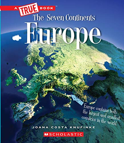 Compare Textbook Prices for Europe A True Book: The Seven Continents Illustrated Edition ISBN 9780531134160 by Costa Knufinke, Joana