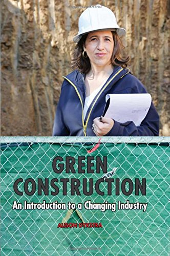 Download Green Construction: An Introduction to a Changing Industry 0982703422