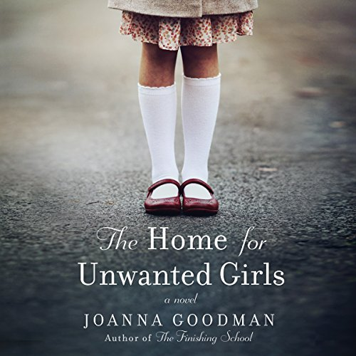 Page de couverture de The Home for Unwanted Girls
