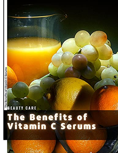 The Benefits оf Vitamin C Serums: 25 Skincare Myths Debunked (English Edition)