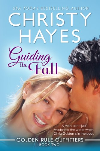 Guiding the Fall (Golden Rule Outfitters Book 2) (English Edition)