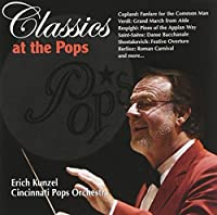 Classics at the Pops by Erich Kunzel