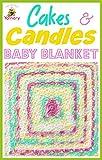Cakes & Candles Baby Blanket: Crochet Pattern (Crochet Blankets)