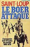 Le Boer attaque. Commandos Sud-Africains au combat 1881-1978