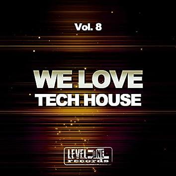 We Love Tech House, Vol. 8