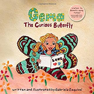 Gema, the Curious Butterfly: Learnings about Friendship, Freedom and Love