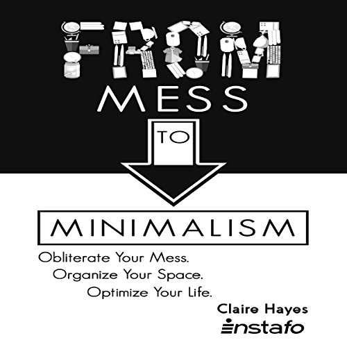 From Mess to Minimalism audiobook cover art