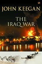 The Iraq War by JOHN KEEGAN (January 19,2005)