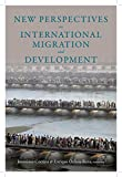 Cortina, J: New Perspectives on International Migration and (Initiative for Policy Dialogue at Columbia: Challenges in Development and Globalization)