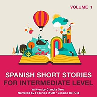 Spanish Short Stories for Intermediate Level: Volume 1 audiobook cover art