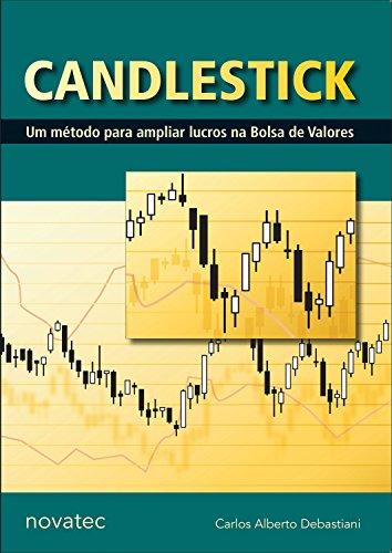 Candlestick: Um método para ampliar lucros na Bolsa de Valores por [Carlos Alberto Debastiani]