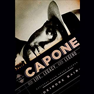 Al Capone     His Life, Legacy, and Legend              By:                                                                                                                                 Deirdre Bair                               Narrated by:                                                                                                                                 Rob Shapiro                      Length: 16 hrs and 9 mins     109 ratings     Overall 4.4
