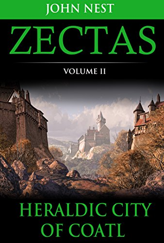 Zectas Volume II: The Heraldic City of Coatl (English Edition)
