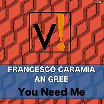 You Need Me