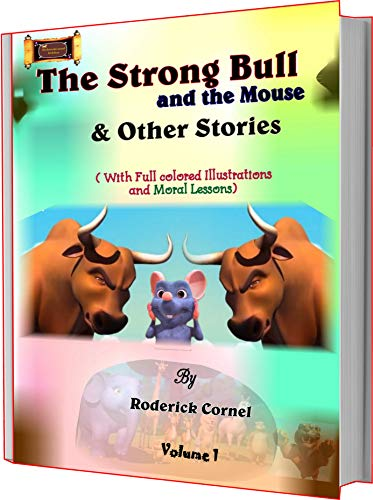 The Strong Bull and the Mouse & Other Stories (RoderickCornel Kiddies Storybook Book 1) (English Edition)