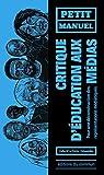 Petit manuel critique d'éducation aux médias : Pour une déconstruction des représentations médiatiques par Editions du commun