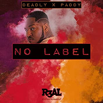 No Label (feat. Paddy)