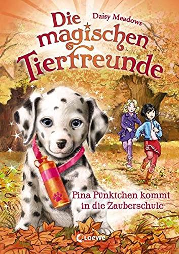 Die magischen Tierfreunde 15 - Pina Pünktchen kommt in die Zauberschule: Kinderbuch ab 7 Jahre