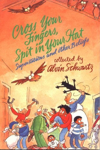 Download Cross Your Fingers Spit in Your Hat: Superstitions and other Beliefs 0440831490