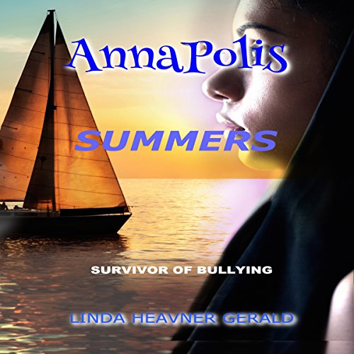 AnnaPolis Summers: I Survived Bullying! audiobook cover art