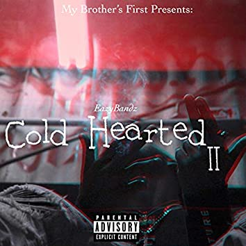 Cold Hearted 2