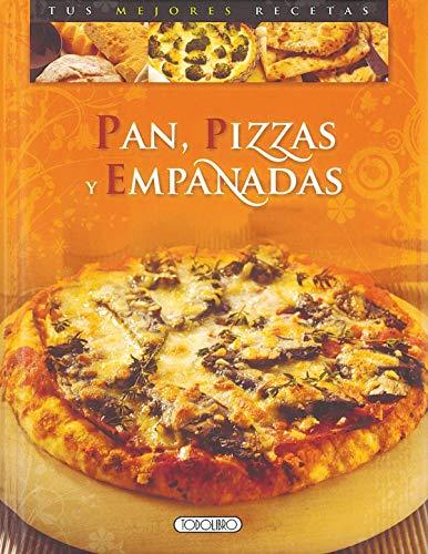 Pan, pizzas y empanadas (Tus mejores recetas)