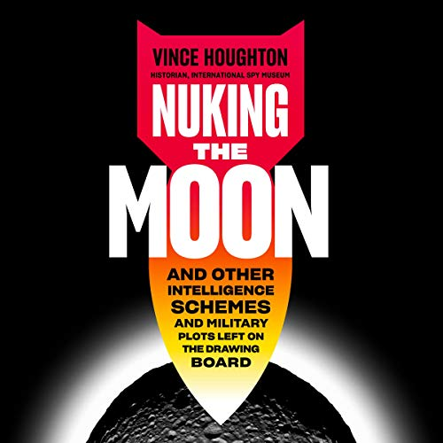 Nuking the Moon Audiobook By Vince Houghton cover art
