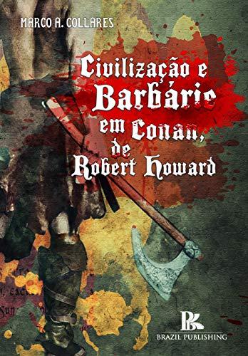 Civilização E Barbarie Em Conan, De Robert Howard