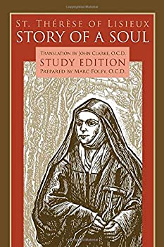Story of a Soul  Study Edition [includes the Full Text of St Therese of Lisieux s Autobiography Translated by John Clarke]