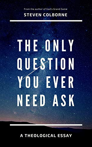 The Only Question You Ever Need Ask (English Edition)