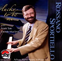 Lucky to be me by Rossano Sportiello Trio (2011-05-10)