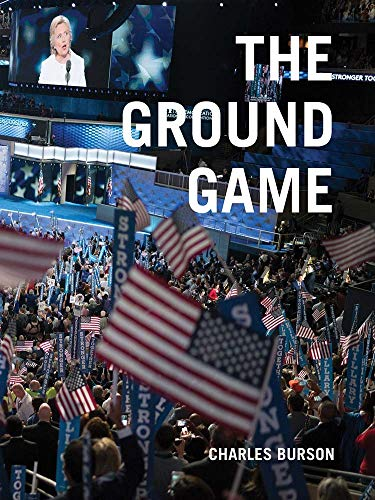 Charles Burson: The Ground Game: Through My Lens, the 2016 Campaign