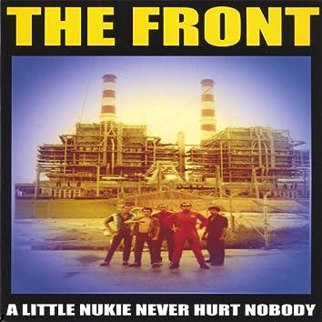 A Little Nukie Never Hurt Nobody