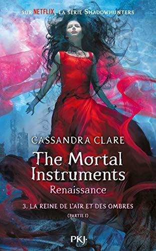 The Mortal Instruments, renaissance - Tome 03 : La Reine de l'air et des ombres, partie 1 (3)