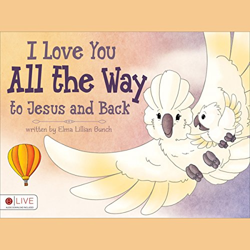 I Love You All the Way to Jesus and Back audiobook cover art
