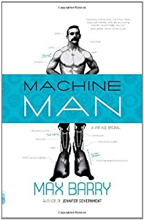 [(Machine Man)] [Author: Max Barry] published on (September, 2011)