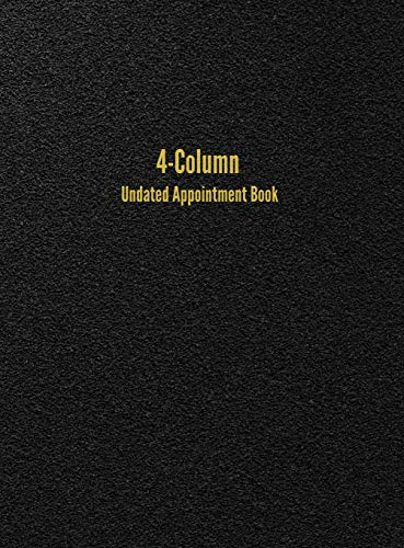 4-Column Undated Appointment Book: 4-Person Daily Appointment Book Undated