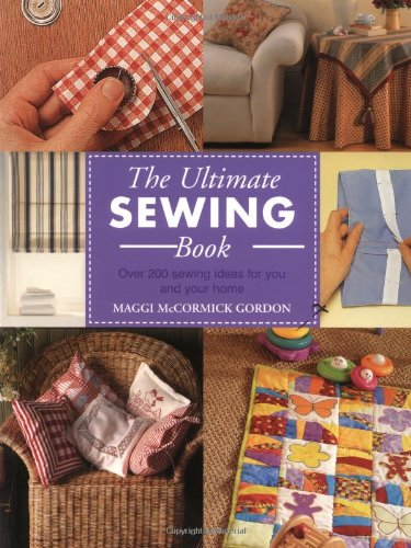 Great Deal! The Ultimate Sewing Book: Over 200 Sewing Ideas for You and Your Home
